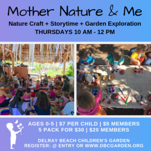 Mother Nature and Me @ Delray Beach Children's Garden